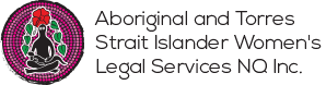 Aboriginal and Torres Strait Islander Women's Legal Services NQ Inc.
